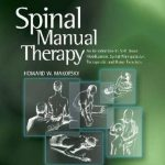 Howard W. Makofsky PT DHSc OCS-Spinal Manual Therapy_ An Introduction to Soft Tissue Mobilization, Spinal Manipulation, Therapeutic and Home Exercises (2009)_1