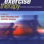 John Gormley, Juliette Hussey-Exercise Therapy_ Prevention and Treatment of Disease-Wiley-Blackwell (2005)_1